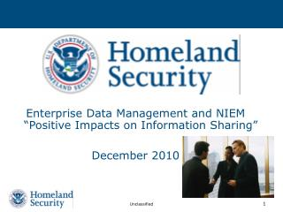 "Enterprise Data Management and NIEM ""Positive Impacts on Information Sharing""  December 2010"