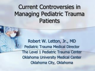 Current Controversies in Managing Pediatric Trauma Patients