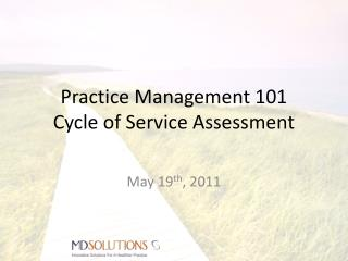 Practice Management 101 Cycle of Service Assessment