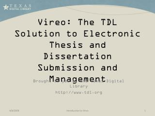 Vireo: The TDL Solution to Electronic Thesis and Dissertation Submission and Management