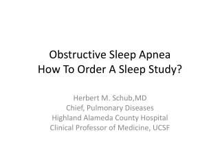Obstructive Sleep Apnea How To Order A Sleep Study?