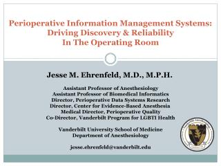 Perioperative Information Management Systems: Driving Discovery & Reliability  In The Operating Room