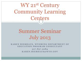 WY 21 st  Century Community Learning Centers Summer Seminar July 2013
