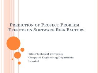 Prediction of Project Problem Effects on Software Risk Factors