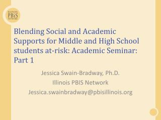 Blending Social and Academic Supports for Middle and High School students at-risk: Academic Seminar : Part 1