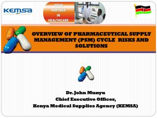 OVERVIEW OF PHARMACEUTICAL SUPPLY MANAGEMENT (PSM) CYCLE  RISKS AND SOLUTIONS