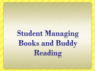 Student  Managing Books  and Buddy Reading