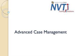 Advanced Case Management