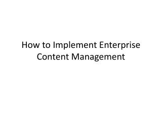 How to Implement Enterprise Content Management