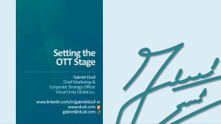 Setting the OTT Stage