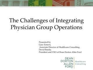 The Challenges of Integrating Physician Group Operations