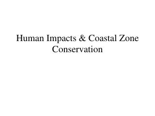 Human Impacts & Coastal Zone Conservation