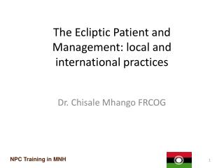 The  Ecliptic Patient  and  Management : local and international practices
