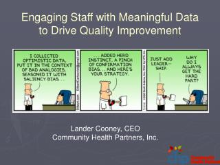 Engaging Staff with Meaningful Data to Drive Quality Improvement