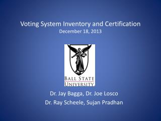 Voting System Inventory and Certification December 18, 2013