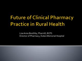 Future of Clinical Pharmacy Practice in Rural Health