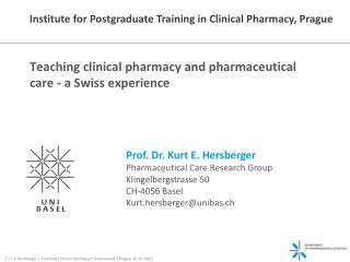 Teaching clinical  pharmacy and pharmaceutical care  - a Swiss experience