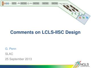 Comments on LCLS-IISC Design