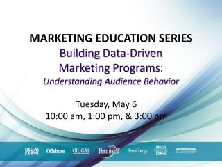 MARKETING EDUCATION SERIES  Building  Data-Driven  Marketing  Programs : Understanding Audience Behavior