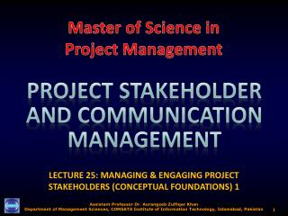 LECTURE 25: MANAGING & ENGAGING PROJECT STAKEHOLDERS (CONCEPTUAL FOUNDATIONS) 1