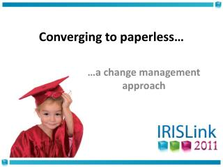 Converging  to  paperless …