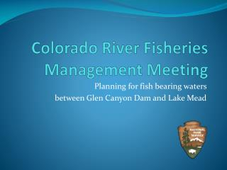 Colorado River Fisheries Management Meeting