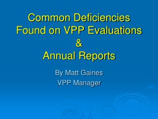 Common Deficiencies Found on VPP Evaluations & Annual Reports