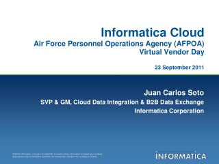 Informatica Cloud Air Force Personnel Operations Agency (AFPOA)  Virtual Vendor Day 23 September 2011