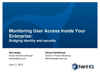 Monitoring  User Access Inside Your Enterprise: Bridging identity  and  security