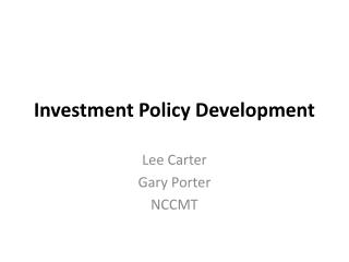 Investment Policy Development
