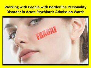 Working with People with Borderline Personality Disorder in Acute Psychiatric Admission Wards