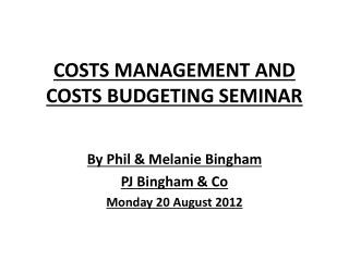 COSTS MANAGEMENT AND COSTS BUDGETING SEMINAR