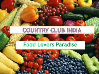 Country Club India Food Lovers Paradise