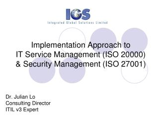 Implementation Approach to  IT Service Management (ISO 20000) & Security Management (ISO 27001)