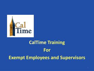 CalTime  Training For Exempt Employees and Supervisors