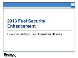 2013 Fuel Security Enhancement