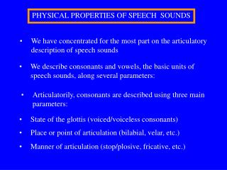 PHYSICAL PROPERTIES OF SPEECH  SOUNDS