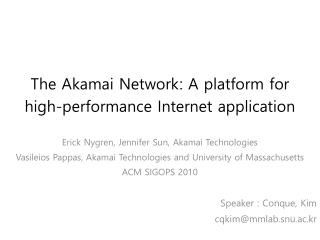 The  Akamai  Network: A platform for high-performance Internet application