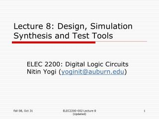 Lecture 8: Design, Simulation Synthesis and Test Tools