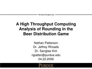 A High Throughput Computing Analysis of Rounding in the  Beer Distribution Game