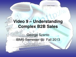 Video 9 – Understanding Complex B2B Sales