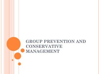 GROUP PREVENTION AND CONSERVATIVE MANAGEMENT