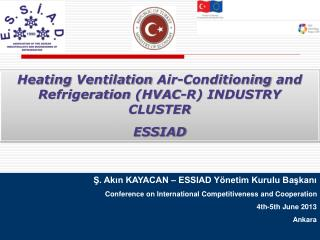 Ş. Akın KAYACAN – ESSIAD Yönetim Kurulu Başkanı Conference on International Competitiveness and Cooperation 4th-5th June