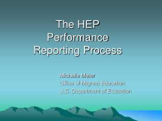 The HEP Performance Reporting Process