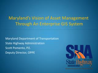 Maryland's Vision of Asset Management  Through An Enterprise GIS System