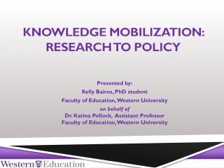 Knowledge Mobilization: Research to Policy