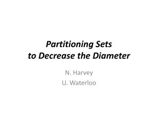 Partitioning Sets to Decrease the Diameter