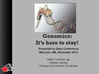 Genomics:  It's here to stay!