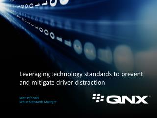 Leveraging technology standards to prevent and mitigate driver  distraction