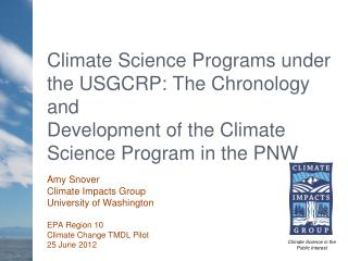 Climate Science Programs under the USGCRP: The Chronology and Development of the Climate Science Program in the PNW